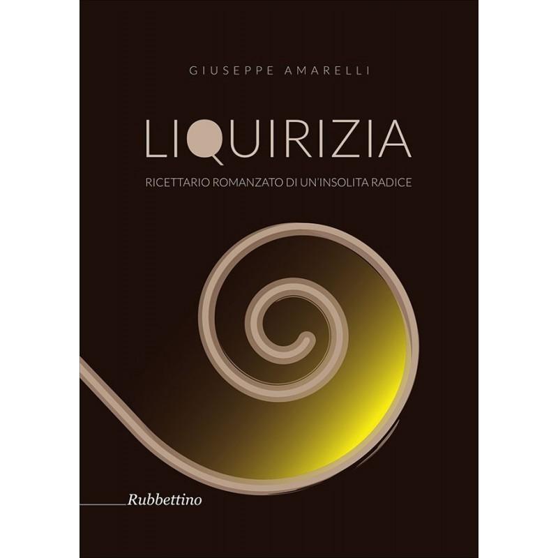 Liquirizia - Amarelli Giuseppe - Rubbettino Editore